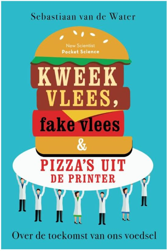 Kweekvlees, fake vlees en pizza's uit de printer